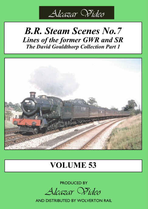 Vol.53 - BR Steam Scenes No.7: Lines of Former GWR & SR (50-mins)  ()