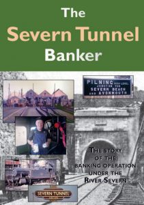 The Severn Tunnel Banker - The Story of the Banking Operation under the River Severn  (50-mins)