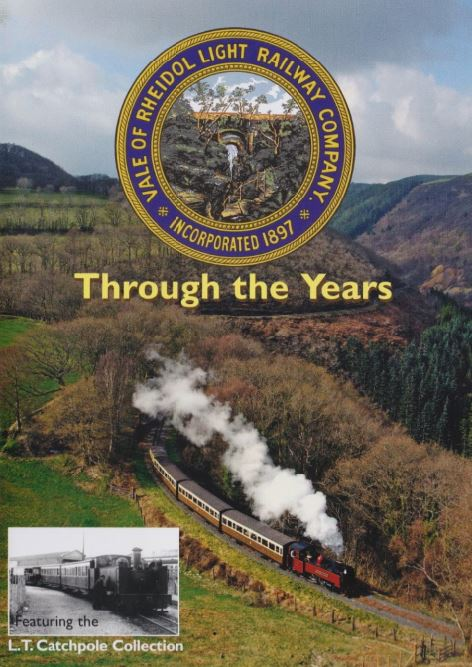 The Vale of Rheidol Light Railway - Through the Years featuring the L.T.Catchpole Collection
