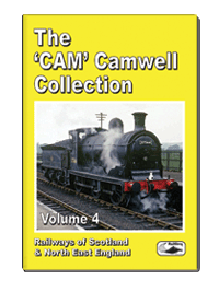 The Cam Camwell Collection Vol.4: Railways of Scotland and North East England