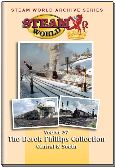 Steam World Archive Vol.37: The Derek Philips Collection - Central & Southern England