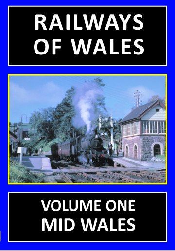 Railways of Wales Vol. 1: Mid Wales