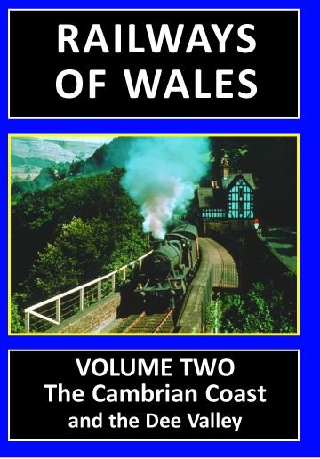 Railways of Wales Vol. 2 :The Cambrian Coast and the Dee Valley