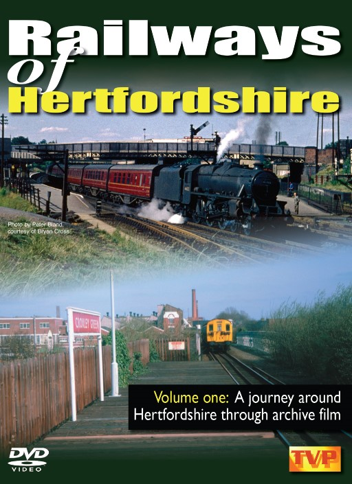 Railways of Hertfordshire Vol. 1: A journey around Hertfordshire through archive film